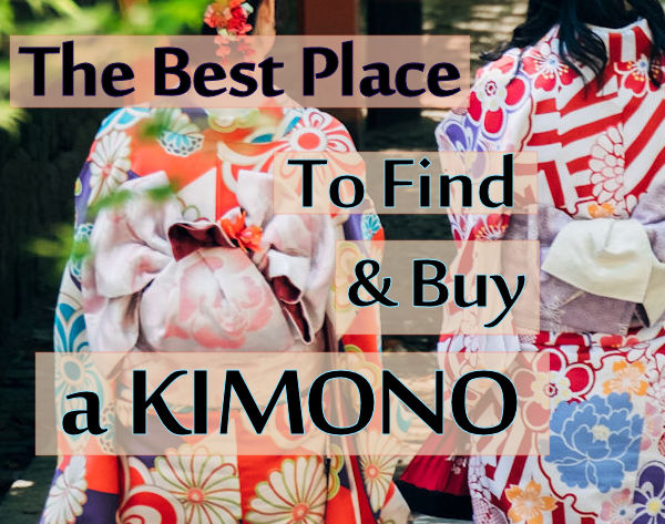 button picture for post best place to find and buy kimono in Japan